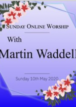 Sunday 10th May: Online worship led by Martin Waddell