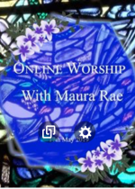 Sunday 17th May: Online worship led by Maura Rae