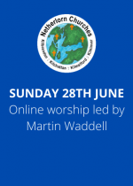 Sunday 28th June: Online worship led by Martin Waddell