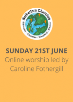 Sunday 21st June: Online worship led by Caroline Fothergill