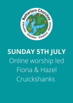Sunday 5th July: Online worship led by Fiona and Hazel Cruickshanks