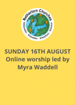Sunday 16th August: Online worship led by Myra Waddell