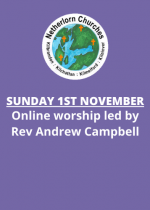 Sunday 1st November: Online worship with Communion led by Rev Andrew Campbell