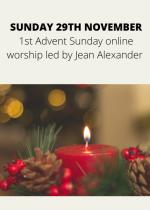 Sunday 29th November: 1st Advent Sunday online worship led by Jean Alexander