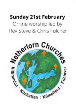 Sunday 21st February: Online worship led by Rev Steve and Chris Fulcher